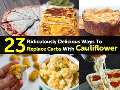 23 Ridiculously Delicious Ways To Replace Carbs With Cauliflower