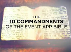 On Tuesday we launched The Event App Bible. Here are a feature presentation and infographic with highlights from the book. The Event App Bible has been downloaded more than 2000 times since Tuesday. It has been a terrific success. We are extremely proud of it. The 10 Commandments We created a presentation to highlight the …