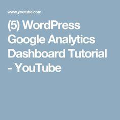 (5) WordPress Google Analytics Dashboard Tutorial - YouTube