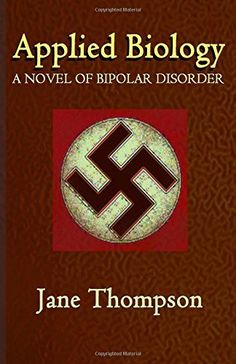 Applied Biology: A Novel of Biopolar Disorder, http://www.amazon.com/dp/1507650892/ref=cm_sw_r_pi_awdm_N.bawb1VEFVG1