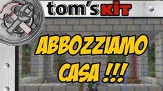 Minecraft ITA : ABBOZZIAMO CASA !!! - Tom's Kit #01