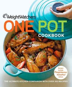 One pot and you're donedelicious recipes using everyday kitchen equipment With every day so busy, wouldn't you just love to throw everything in one pot and have dinner ready? With Weight Watchers One