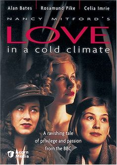 Love in a cold climate with Elisabeth Dermot Walsh, Javier Alcina, Rosamund Pike, Megan Dodds. Movie List, Movie Tv, Netflix Movies, Movies Showing, Movies And Tv Shows, British Period Dramas, Nancy Mitford, Prime Movies, Rosamund Pike