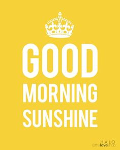 Good morning sunshine print in sunshine yellow and by theloveshop guten morgen bilder, schönen tag Good Morning Gorgeous, Good Morning Good Night, Good Morning Quotes, Morning Memes, Good Morning Daughter, Quotes To Live By, Me Quotes, Sunny Quotes, Famous Quotes