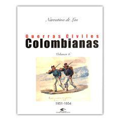 Narrativa de las guerras civiles colombianas. Volumen 6: 1851-1854  – Varios – Universidad Industrial de Santander www.librosyeditores.com Editores y distribuidores.