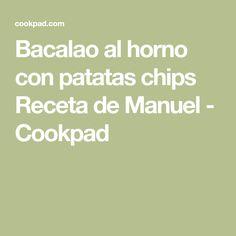 Bacalao al horno con patatas chips Receta de Manuel - Cookpad