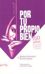 Por tu propio bien - Barbara Ehrenreich y Deirdre English