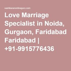 Love Marriage Specialist in Noida, Gurgaon, Faridabad   +91-9915776436