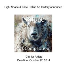 "4th Annual ""Nature"" Online Art Competition - DEADLINE OCTOBER 27, 2014 - MORE INFO: http://www.theartlist.com/art-calls/4th-annual-nature-online-art-competition - The ""Nature"" theme will be the artist's interpretation and depiction of the physical world and is considered to be anything that was not created by or has been substantially altered by man.  Subjects that would encompass the ""Nature"" theme would include geographical subjects, natural objects, wildlife and natural environments."