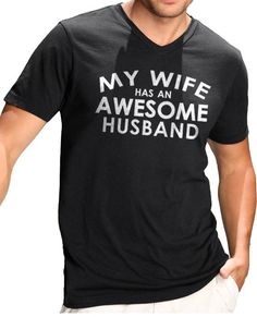 eb1ce700a Husband Gift My Wife has an AWESOME Husband Shirt Wedding Gift Mens Shirt  Father Day Gift V Neck Tee