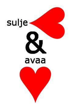 Valentinea ystäville! Graafista verbaliikkaa: sulje suusi & avaa sydämesi