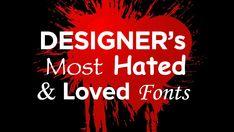 Designer's Most Hated & Loved #Fonts Link: http://justcreative.com/2017/03/29/designers-most-hated-loved-fonts/ #GraphicDesign #Typography #Design