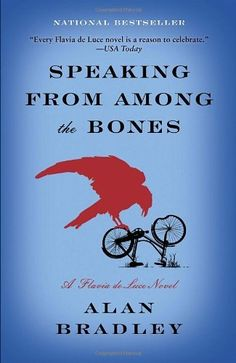 Speaking from Among the Bones: A Flavia de Luce Novel by Alan Bradley, http://www.amazon.com/dp/038534404X/ref=cm_sw_r_pi_dp_-vKytb0WED6Q8