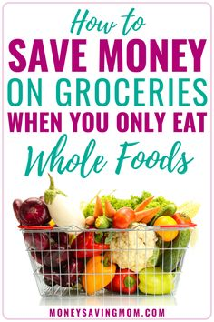 Are you trying to create a grocery list on a budget when you want to only eat whole foods? Check out how you can save money and eat healthy whole foods at the same time! Family Meal Planning, Budget Meal Planning, Money Saving Meals, Save Money On Groceries, Living On A Budget, Frugal Living Tips, Frugal Meals, Cheap Meals, Healthy Foods To Eat