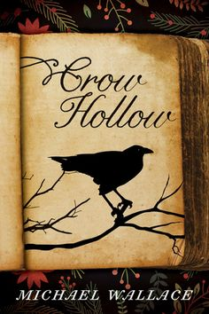Crow Hollow by Michael Wallace - 9/10 stars - very good!