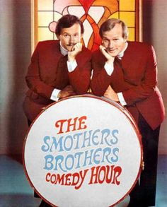 The Smothers Brothers Comedy Hour  (1967–1970) - Cast and history: http://www.imdb.com/title/tt0061296/  Theme music: http://youtu.be/VdyBJoM22cI
