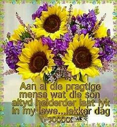 Good Morning Greetings, Good Morning Quotes, Lekker Dag, Afrikaanse Quotes, Book Flowers, Goeie More, Online Florist, Just Because Gifts, Mothers Day Quotes
