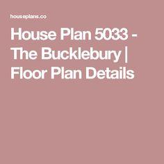 House Plan 5033 - The Bucklebury | Floor Plan Details