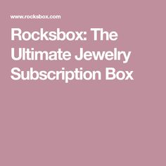 Rocksbox: The Ultimate Jewelry Subscription Box