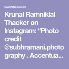 """Krunal Ramniklal Thacker on Instagram: """"Photo credit @subhramani.photography . Accentuated by @snapseed.in 😋"""""""
