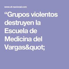 """""""Grupos violentos destruyen la Escuela de Medicina del Vargas"""""""