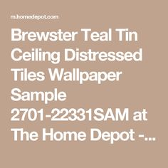 Brewster Teal Tin Ceiling Distressed Tiles Wallpaper Sample 2701-22331SAM at The Home Depot - Mobile