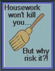 Cross Stitch Pattern Housework won't kill you.. by LighthouseGems, £1.99