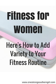 Fitness for Women-Here's How to Add Variety to Your Fitness Routine-One Strong Southern Girl-I'll tell you the fitness tool that will add the most spice to your current home workout. Best Workout Plan, Step Workout, At Home Workout Plan, At Home Workouts, Workout Plans, Cardiovascular Activities, Step Aerobics, How To Stay Motivated, Easy Workouts