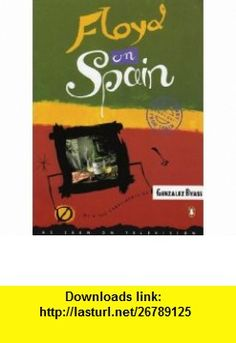 Floyd On Spain (9780140255874) Keith Floyd , ISBN-10: 0140255877  , ISBN-13: 978-0140255874 ,  , tutorials , pdf , ebook , torrent , downloads , rapidshare , filesonic , hotfile , megaupload , fileserve