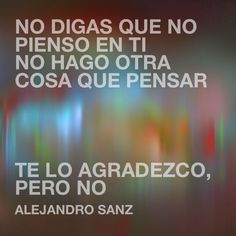 alejandro sanz quotes - Buscar con Google