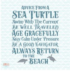 Advice From A Sea Turtle sign svg Ocean svg by HomeberriesSVG Ocean Quotes, Beach Quotes, Turtle Quotes, Quotes To Live By, Me Quotes, Mermaid Quotes, Turtle Love, I Love The Beach, Life Lessons