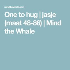 One to hug | jasje (maat 48-86) | Mind the Whale