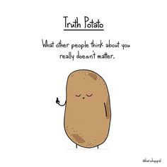Bitter Truths By Truth Potato That Will Make You Think Potato Quotes, Potato Meme, Potato Funny, Cartoon Potato, Cheer Up Quotes, Funny Quotes, Funny Memes, Fat Quotes, Kawaii Potato