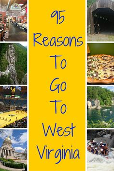 I only listed 95 reasons but I can give you more.... Why you should visit West Virginia, the Mountain State.