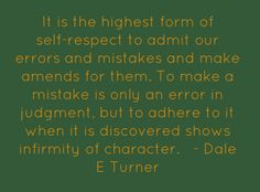 It is the highest form of self-respect to admit our...