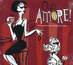 Ciao Amore! A Lovestruck Set of Swinging Serenades Hear Music http://www.amazon.com/dp/B000QAD3IA/ref=cm_sw_r_pi_dp_2Yj8ub14TWE7R