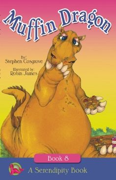 The Muffin Dragon (Serendipity Series) by Stephen Cosgrove http://www.amazon.com/dp/1939011590/ref=cm_sw_r_pi_dp_YnfTtb0B1G0B13SH