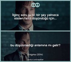 Enigma (Yapay Oyun - The Imitation Game) Movie Quotes, Funny Quotes, Sherlock Poster, Silent Quotes, Alan Turing, My Philosophy, The Fault In Our Stars, Movie List, Crazy People