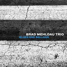 "Brad Mehldau Trio ""Blues and Ballads"" (Vinyl) Nonesuch https://www.amazon.com/dp/B01D5I30WS/ref=cm_sw_r_pi_dp_QxxExbY2EWBHE"