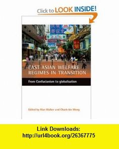 East Asian welfare regimes in transition (9781861345523) Chack-kie Wong, Alan Walker , ISBN-10: 1861345526  , ISBN-13: 978-1861345523 ,  , tutorials , pdf , ebook , torrent , downloads , rapidshare , filesonic , hotfile , megaupload , fileserve