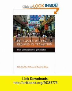 East Asian welfare regimes in transition (9781861345523) Chack-kie Wong, Alan Walker , ISBN-10: 1861345526  , ISBN-13: 978-1861345523 ,  , tutorials , pdf , ebook , torrent , downloads , rapidshare , filesonic , hotfile , megaupload , fileserve