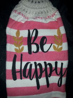 Be Happy Hanging Dish Towel by Tambowsdesigns on Etsy