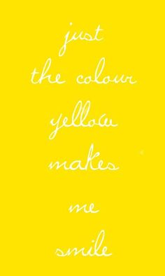 Happy Yellow=Smile!