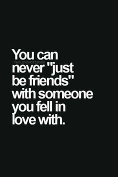 """True, but he hates me cuz I broke his heart.i don't think he even wants to be friends let alone be """"just friends"""" Ex Boyfriend Quotes, Ex Quotes, Hurt Quotes, Crush Quotes, Words Quotes, Quotes To Live By, Sayings, Meaningful Quotes, Inspirational Quotes"""