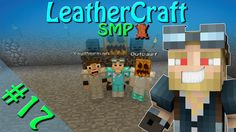 Minecraft - LeatherCraft SMP | Episode 17 - In The Arms Of The Angels 60FPS