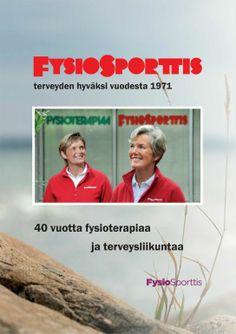 FysioSporttiksen historiikin taitto ja suunnittelu.