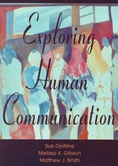 Exploring human communication by Sue DeWine (Hanover College President).