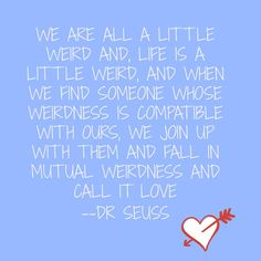 I think this may be one of my favorite Dr. Seuss quotes:)