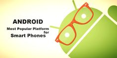 Android, Best And Most Popular Platform For Smart Phone - Web Development | Android Development | Graphic Designs | Web Design | SEO