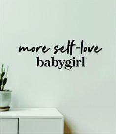 More Self-Love Babygirl Quote Wall Decal Sticker Vinyl Art Decor Bedroom Room Girls Bathroom Mirror Inspirational Motivational Confident Beauty - pink